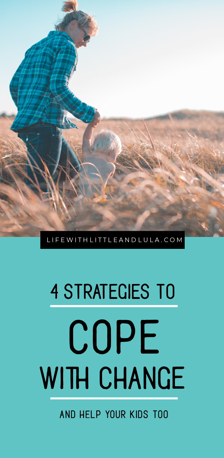 Coping with change is tough, whether it's divorce, moving house or losing someone. Help yourself and your kids with these 4 strategies. #divorce #change #family